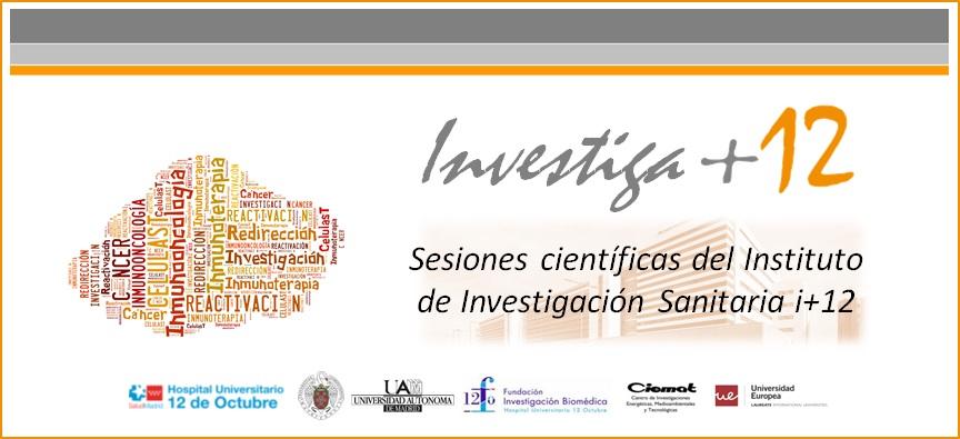 """Sesiones Investiga+12: """"Inmunoterapia del cáncer basada en células T: ¿reactivación o redirección?"""""""