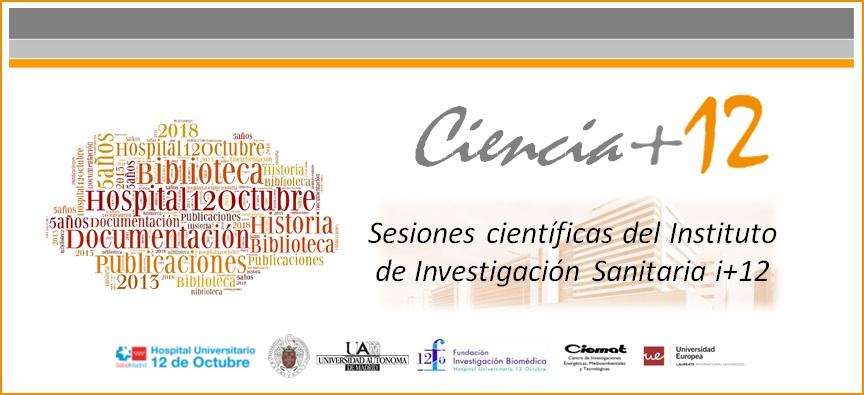 """Sesiones Ciencia+12: """"Que 5 años no es nada. Biblioteca del Hospital Universitario 12 de Octubre (2013-2018)"""""""
