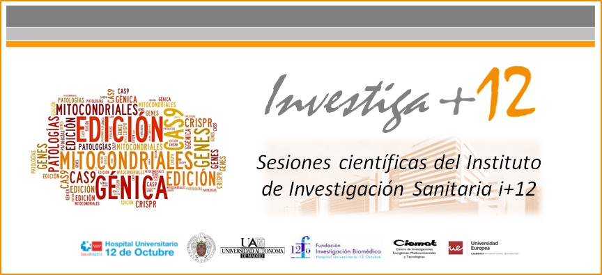 """Sesiones Investiga+12 """"Edición génica por CRISPR-Cas9 para el estudio de nuevos genes implicados en patologías mitocondriales"""" CANCELADA"""